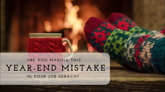 Are you making this year-end mistake with your job search?