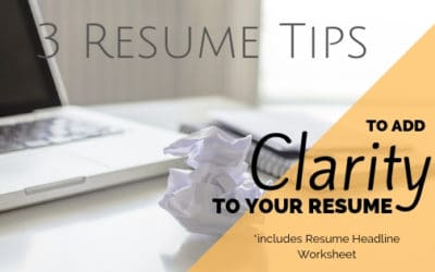 3 Resume Tips to add Clarity to your Resume